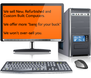 We sell both New and Refurbished computers